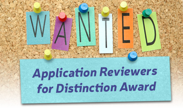 Wanted: Seeking Application Reviewers for Distinction Award